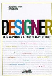 LE DESIGNER, de la conception à la mise en place du projet